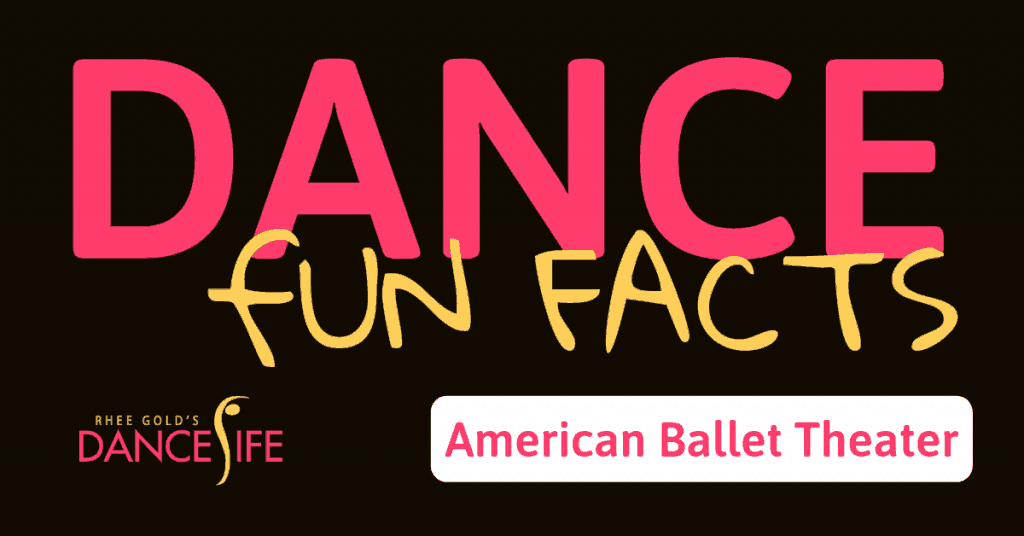 Fun Facts American Ballet Theatre