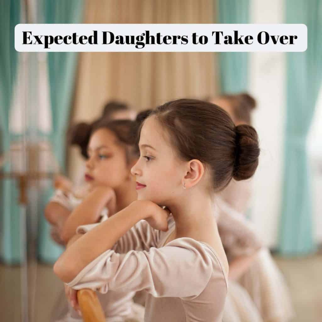 Expected Daughters to Take Over