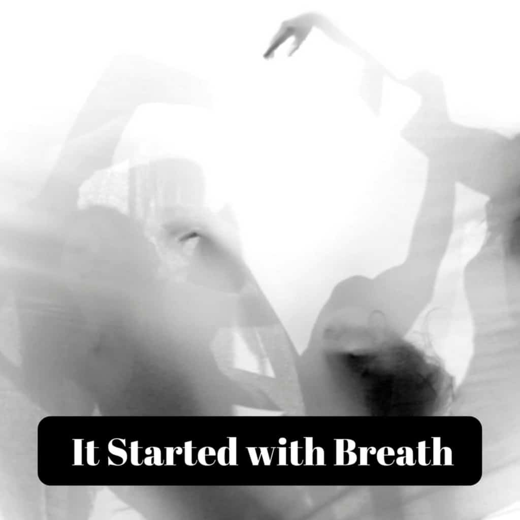 It Started with Breath