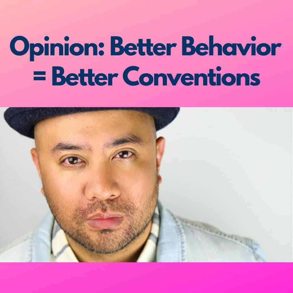 Opinion Better Behavior Better Convention