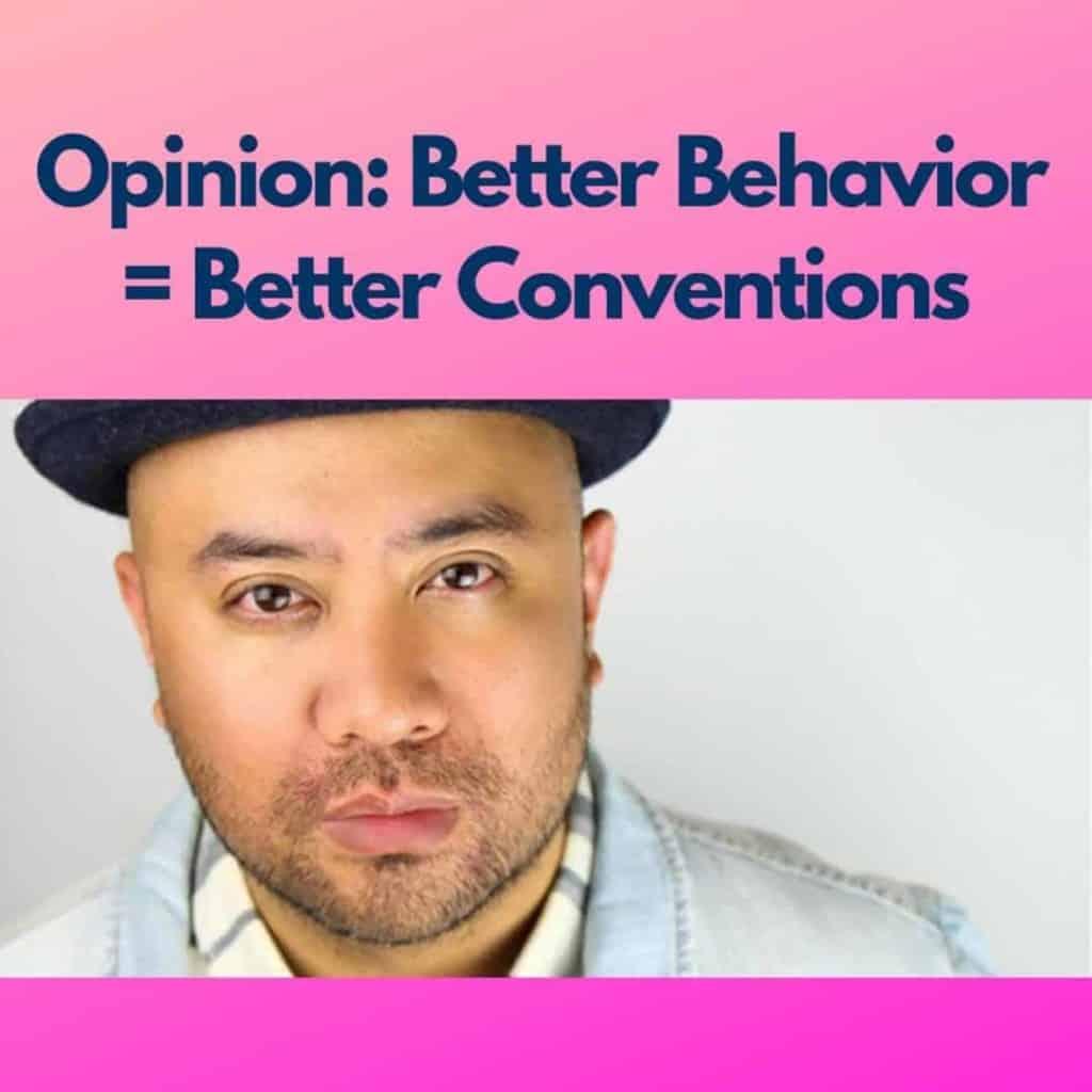 Opinion Better Behavior Better Convention