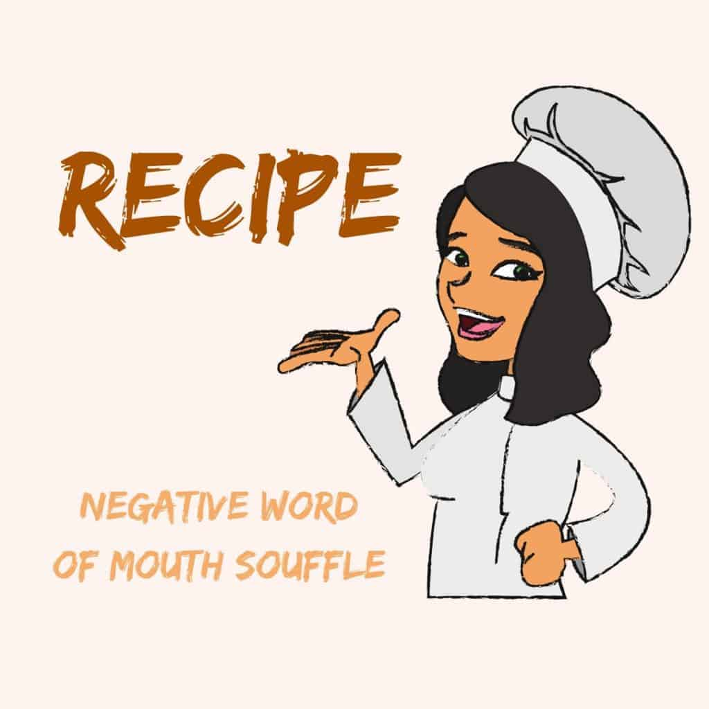 Recipe Negative Word of Mouth Souffle