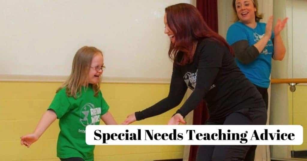 Special Needs Teaching Advice