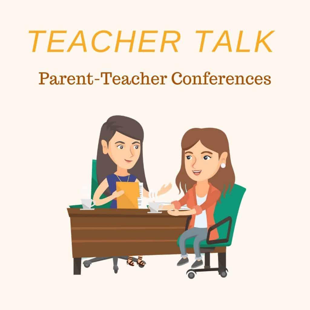 Teacher Talk Parent Teacher Conferences