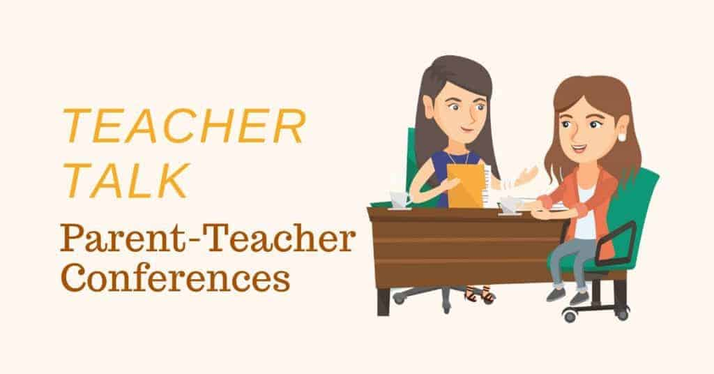 Teacher Talk Parent Teacher Conferences