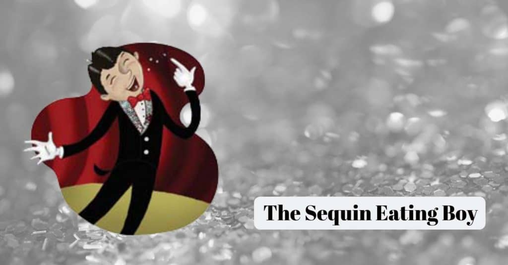 The Sequin Eating Boy