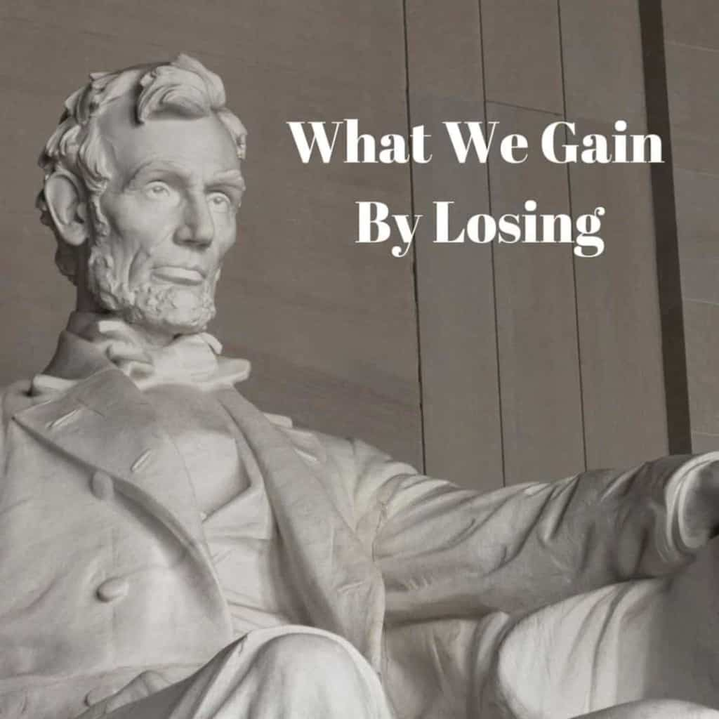 What We Gain by Losing