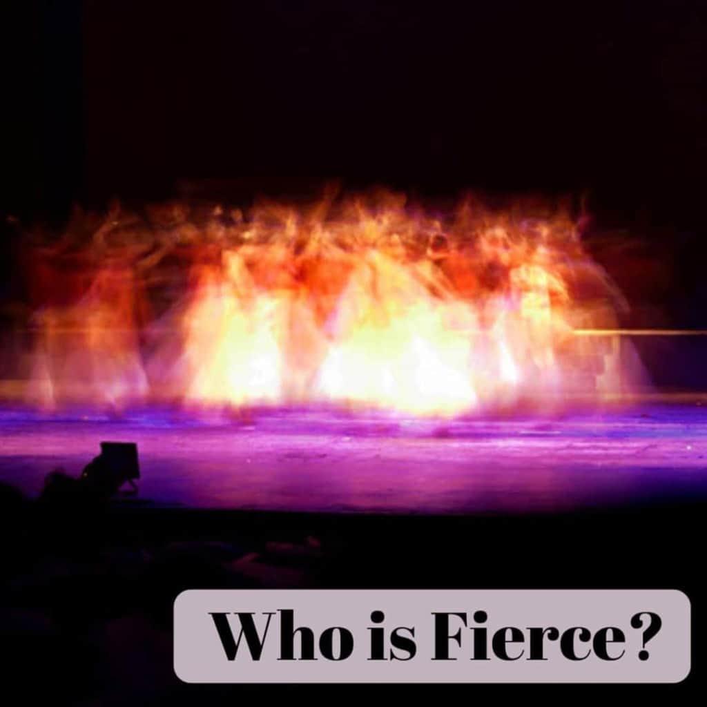 Who is Fierce