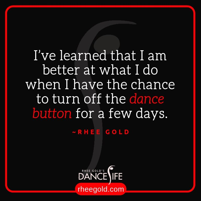Rhee Golds Dance Life Quotes